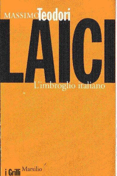 http://www.massimoteodori.it/libri/laici.jpg
